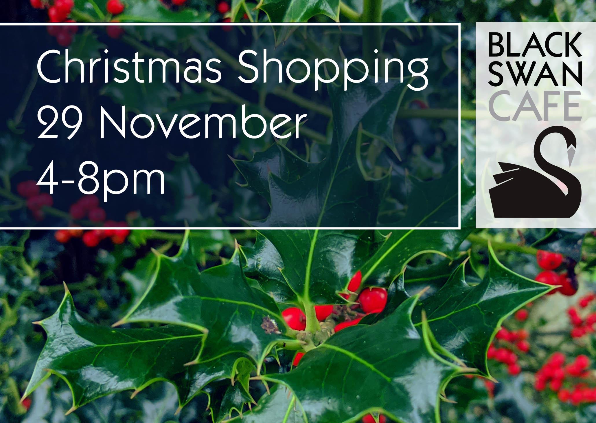 Christmas shopping 29 November, 4-8pm