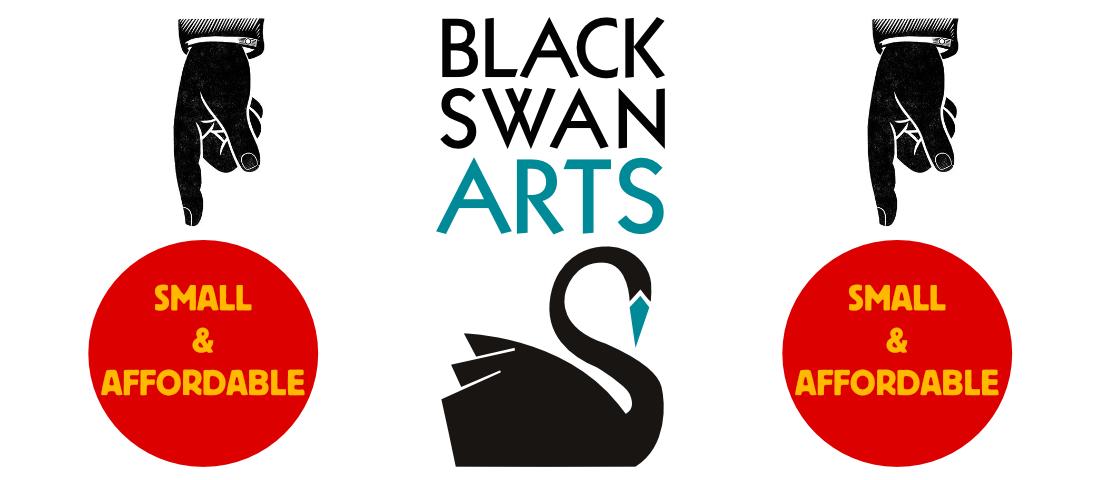 Black Swan Arts, Small & Affordable